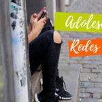¿Cómo influyen las Redes Sociales en Adolescentes?